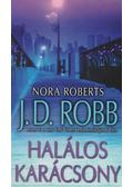 Halálos karácsony - Nora Roberts, Robb, J. D.
