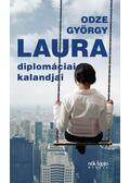 Laura diplomáciai kalandjai - Odze György
