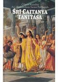Srí Caitanya tanítása - A. C. Bhaktivedanta Swami Prabhupáda