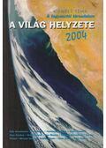 A világ helyzete 2004 - Varga Éva (szerk.)