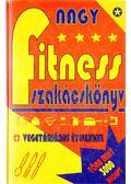 Nagy fitness szakácskönyv - Albano, Edith M.