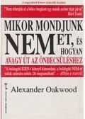 Mikor mondjunk nemet, és hogyan - Alexander Oakwood