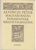 Magyarország panaszainak megoltalmazása és válogatás prédikációiból, leveleiből - Alvinczi Péter