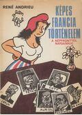 Képes francia történelem - Andrieu, René
