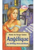 Angélique az alvilág mocsarában - Anne Golon, Serge Golon