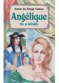 Angélique és a király - Anne Golon, Serge Golon