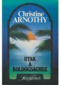 Utak a boldogsághoz - Arnothy,Christine