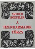 A tizenharmadik törzs - Arthur Koestler