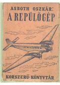 A repülőgép - Asboth Oszkár