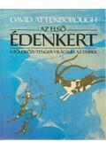 Az első Édenkert - Attenborough, David
