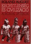 Kegyetlenség és civilizáció - Auguet, Roland