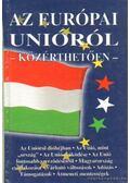Az Európai Unióról - Közérthetően -