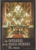 Az Operaház és az Erkel Színház 92. évadja