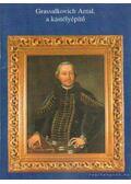 Grassalkovich Antal, a kastélyépítő - Dercsényi Dávid (szerk.)