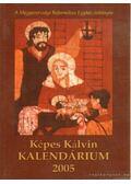 Képes Kálvin Kalendárium 2005.