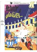 Asterix, a gladiátor - RENÉ GOSCINNY
