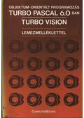 Objektum-orientált programozás Turbo Pascal 6.0-ban, Turbo Vision - Benkő László, Benkő Tiborné, Kiss Zoltán, Tóth Bertalan