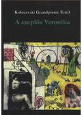 A szeplős Veronika - Kolozsvári Grandpierre Emil