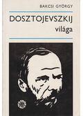 Dosztojevszkij világa - Bakcsi György