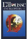 Magyar Larousse Enciklopédia I-III. kötet - Bakos Ferenc, Szávai János