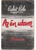 Az én utam - Balázs Béla