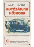 Autózásunk hőskora - Bálint Sándor