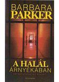A halál árnyékában - Barbara Parker