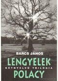 Lengyelek - Polacy (dedikált) - Barcs János