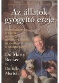Az állatok gyógyító ereje - Becker, Marty, Morton, Danelle
