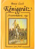 Königgrätz - A testvérháború vége - Bencze László