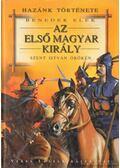 Az első magyar király - Benedek Elek