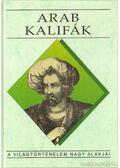 Arab kalifák - Benke József