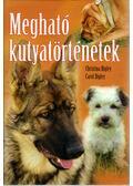Megható kutyatörténetek - Bigley, Christina, Bigley, Carol