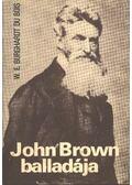 John Brown balladája - Bois, W.E. Burghardt