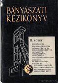 Bányászati kézikönyv II. kötet - Boldizsár Tibor (szerk.)