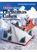 Decorating Christmas Cakes: Spectacular Festive Design - Bradford, Paul, Brice, David