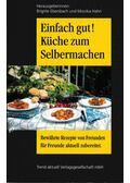 Einfach gut! küche zum selbermachen - Brigitte Ebersbach