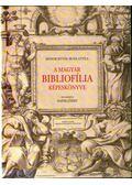 A magyar bibliofília képeskönyve - Buda Attila, Monok István