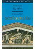 A klasszikus Görögország - Buttin, Anne-Marie