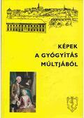 Képek a gyógyítás múltjából - Buzinkay Géza, Kapronczay Károly