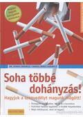 Soha többé dohányzás! - Carewicz, Otmar, Carewicz, Daniel Boris