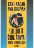 Elfeledett ősök árnyai - Carl Sagan, Ann Druyan