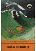Tumbó, az örök remény fia - Centkiewicz, Alina, Centkiewicz, Czeslaw
