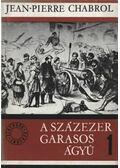 A százezer garasos ágyú I-II. kötet - Chabrol,Jean-Pierre