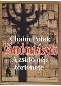 Vándorlások - Chaim Potok