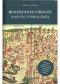 Reneszánsz Firenze napi öt forintból - Charles FitzRoy