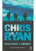 Gyilkolni a cégért - Chris Ryan
