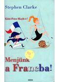 Menjünk a Francba! - Clarke, Stephen