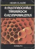 A multinacionális társaságok és az imperializmus - Claude, Henri