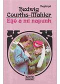 Eljő a mi napunk - Courths-Mahler, Hedwig